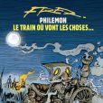 Le Train où vont les choses,  le dernier album de Philémon signé Fred - mars 2013