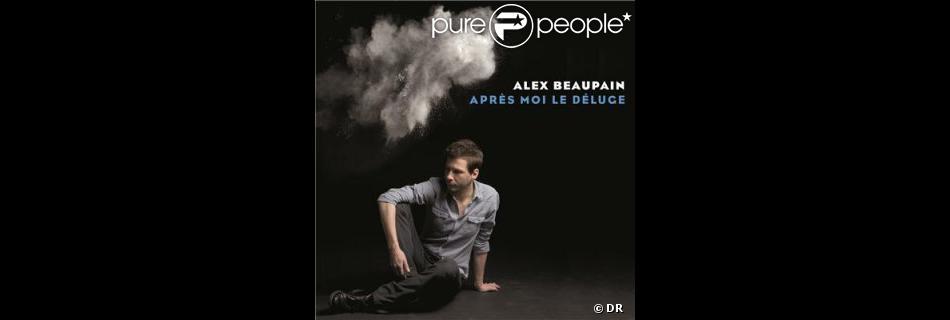 Alex Beaupain,  Après moi le déluge , avril 2013