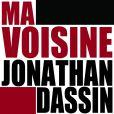 "Pochette du single ""La Voisine"" de Jonathan Dassin, mai 2013."