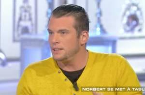 Norbert Tarayre : ''Avec mon père, on s'est battu, j'ai cramé sa baraque''