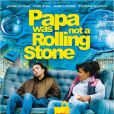 Affiche du film Papa Was Not A Rolling Stone.