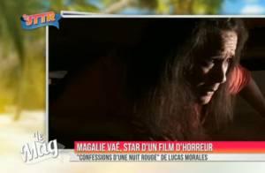 Magalie Vaé : Terrifiée dans les premières images de son film, déjà censuré !