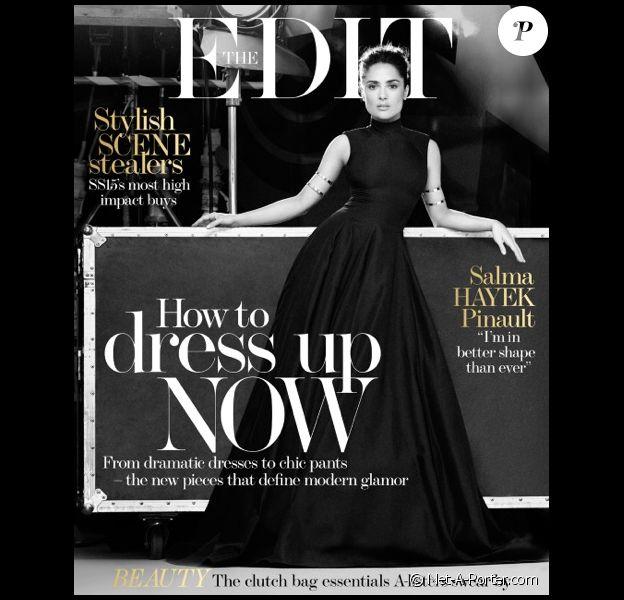 Salma Hayek a posé pour le magazine The Edit, de Net-A-Porter.com