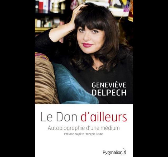Le don d'ailleurs, autobiographie d'un médium de Geneviève Delpech