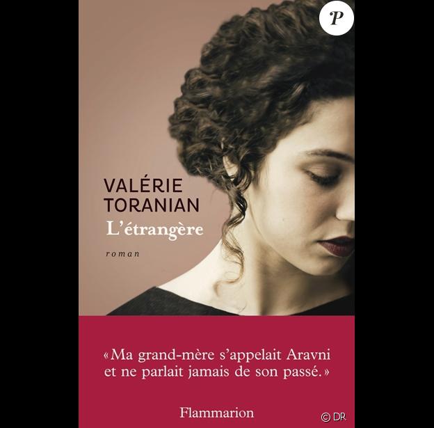 Valérie Toranian - L'Étrangère - Paru chez Flammarion et roman lauréat du Prix Charles Aznavour 2016.