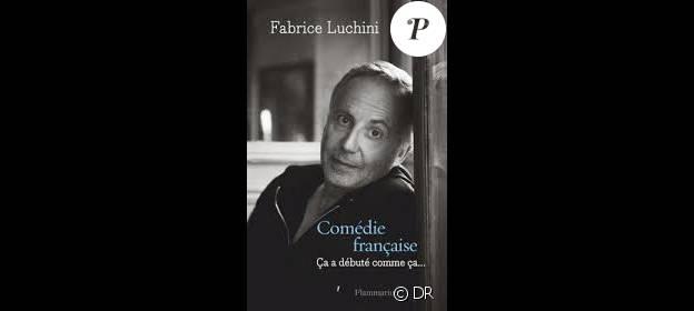 Le livre Comédie française (éditions Flammarion) de Fabrice Luchini