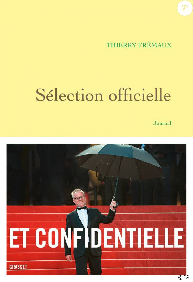 Sélection officielle, un livre de Thierry Frémaux (éditions Grasset)