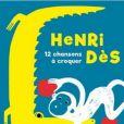 12 chansons à croquer, de Henri Dès