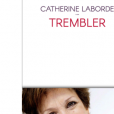 """""""Trembler"""", le nouveau livre de Catherine Laborde."""