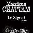 Le Signal, le dernier livre de Maxim Chattam