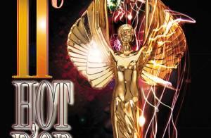 Les célèbres Hot d'Or reviennent... après huit années d'absence !