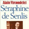 Séraphine de Senlis d'Alain Vircondelet, livre qui aurait été plagié dans le film de Martin Provost