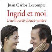 """Ingrid Betancourt, un terrifiant portrait par son ex-mari : """"C'est le jour où, officiellement, j'ai cessé de l'aimer..."""""""