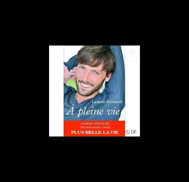 Laurent Kérusoré : A pleine vie