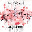 Fall Out Boy,  Alpha Dog  (clip)