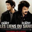 L'affiche des  Liens du Sang , avec Guillaume Canet et François Cluzet.