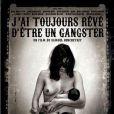 Affiche de 'J'ai toujours rêvé d'être un gangster'