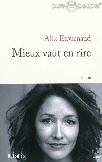 Alix Etournaud est l'auteur du livre  Mieux vaut en rire  (JC Lattès).