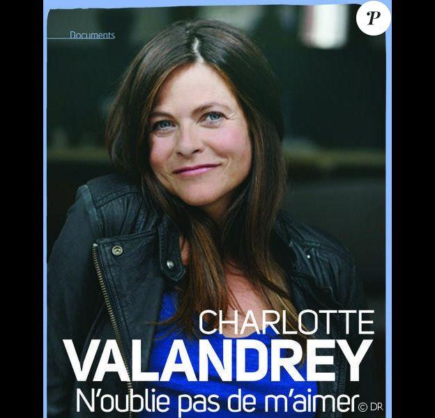 Le nouveau livre de Charlotte Valandrey, N'oublie pas de m'aimer, sortira le 4 octobre 2012.