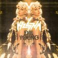 """ Ke$ha  -  Die Young  - single disponible depuis le 25 septembre 2012."""