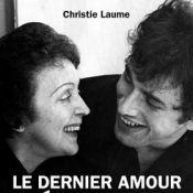 Édith Piaf et son dernier jeune amant : ''Théo, c'est l'homme que j'attendais''