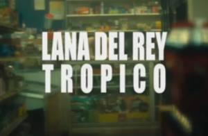Lana Del Rey : Sulfureuse et trash pour son 1er court métrage, Tropico
