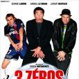 Affiche du film Trois Zéros de Fabien Onteniente avec Samuel Le Bihan, Lorànt Deutsch et Gérard Lanvin (2001)