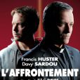 L'Affrontement, avec Davy Sardou et Francis Huster.
