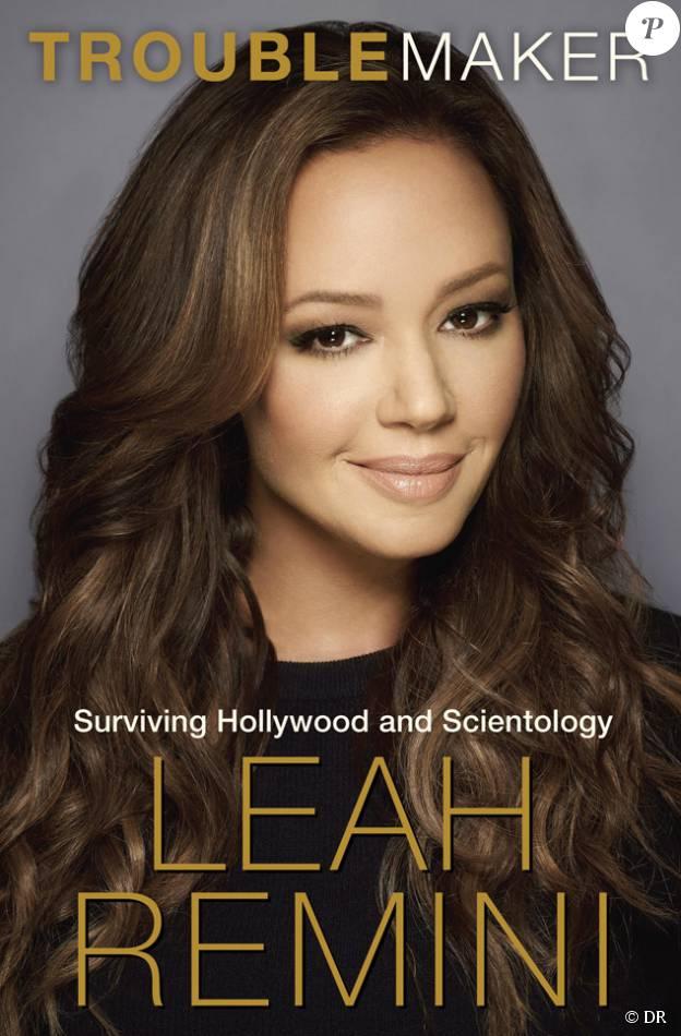 Le livre de Leah Remini : Troublemaker - Surviving Hollywood and Scientology