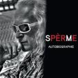 """""""Spèrme"""", la première autobiographie de Michel Polnareff est attendue chez Plon, le 24 mars 2016."""