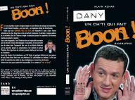PHOTO : Bienvenue à la première biographie de Dany Boon... Un ch'ti bouquin explosif !