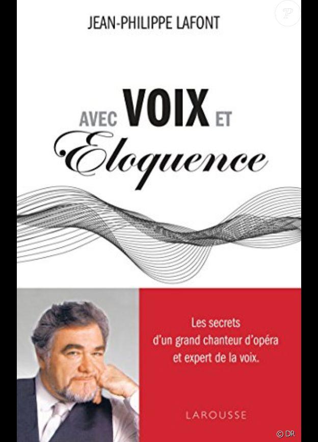 Avec voix et éloquence, de Jean-Philippe Lafont, édition Larousse, sorti le 18 octobre 2017.