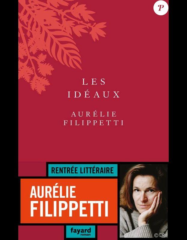 Aurélie Felippetti - Les Idéaux - Fayard, en librairies le 27 août 2018.