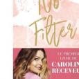 """Couverture du livre de Caroline Receveur, """"No Filter"""""""