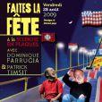 L'affiche de la soirée d'ouverture de la Fête au Bois de Boulogne avec la présence de Dominique Farrugia et Patrick Timsit