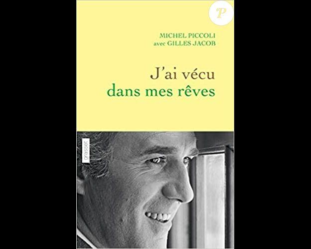 """Couverture du livre """"J'ai vécu dans mes rêves"""", sorti en 2015. Grâce à son complice et ami de toujours, Gilles Jacob, Michel Piccoli se confie pour la première fois en toute liberté, révélant les tournants intimes de sa vie et les moments forts d'une carrière exceptionnelle."""