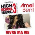 Amel Bent,  Vivre ma vie , extrait de la bande originale de  High School Musical 3