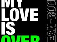 """Regardez Jean-Roch dans son tout nouveau clip : """"My love is over"""" ! (Réactualisé)"""