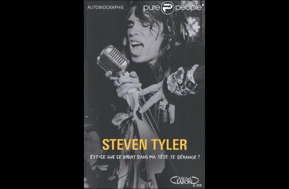 l 39 autobiographie de steven tyler est ce que ce bruit dans ma t te te d range. Black Bedroom Furniture Sets. Home Design Ideas