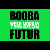 Booba : Wesh Morray, son incroyable single qui écorche Willy Denzey !