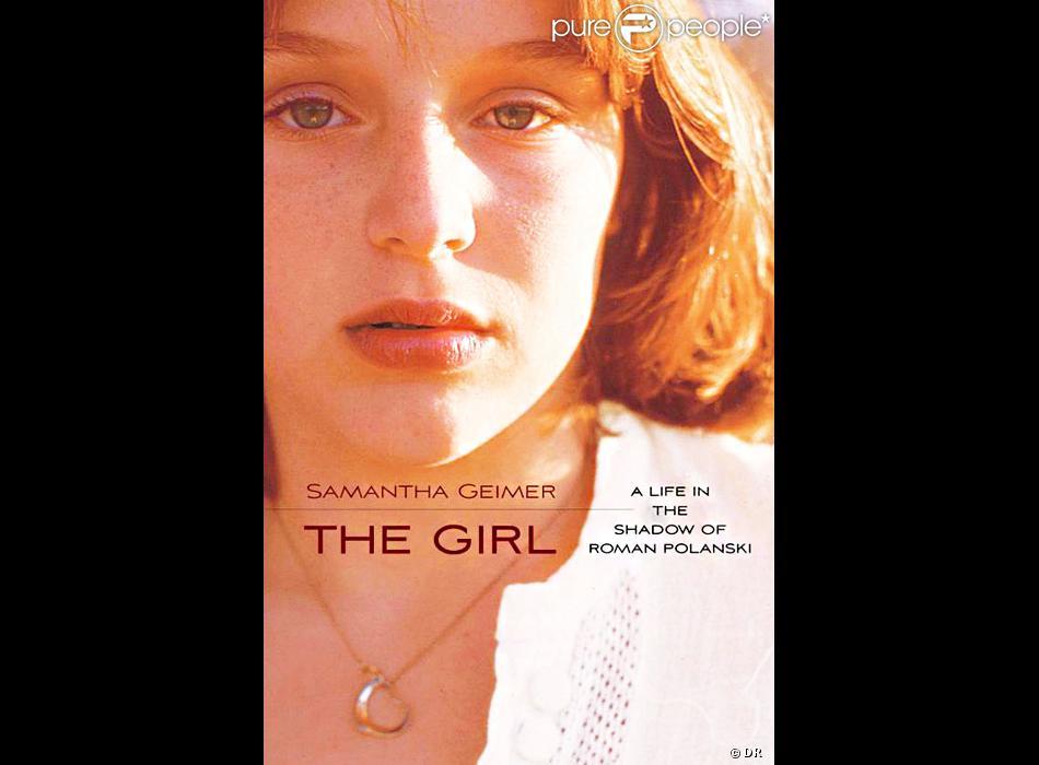 """""""The Girl : A Life in the Shadow of Roman Polanski"""", de Samantha Geimer. La photo de couverture est signée Polanski."""