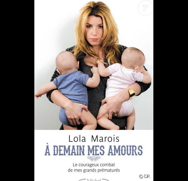 Lola Marois - A demain mes amours, Le courageux combat de mes grands prématurés (Michel Lafon)