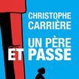 Un père et passe , par Christophe Carrière (éditions Michel Lafon).