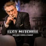 """Eddy Mitchell revient : Son single """"Quelque chose a changé"""" est superbe"""