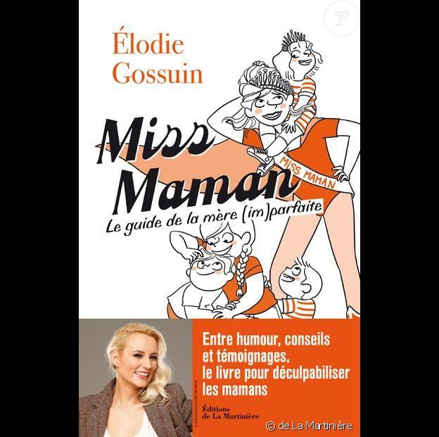 """Couverture du livre d'Elodie Gossuin, """"Miss Maman, Guide de la maman imparfaite"""", publié le 7 septembre 2017 aux éditions de La Martinière."""