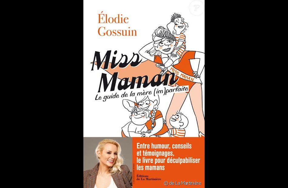 Couverture Du Livre D Elodie Gossuin Miss Maman Guide De