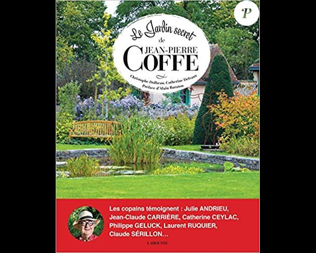 """Couverture du livre """"Le jardin secret de Jean-Pierre Coffe"""", paru le 27 septembre 2017 aux éditions Larousse."""