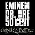 Crack A Bottle, le single d'Eminem avec 50 Cent et Dr Dre, sorti en février dernier