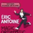 Magic Optimystic, le livre d'Eric Antoine sorti le 31 octobre 2018