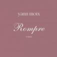 Rompre, le nouveau roman de Yann Moix